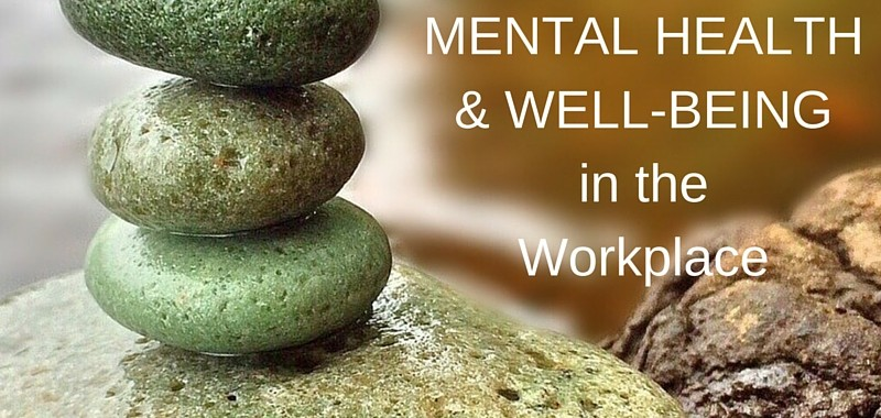 MENTAL HEALTH & WELL-BEINGin the Workplace
